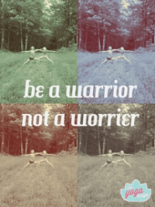 Warrior > Worrier